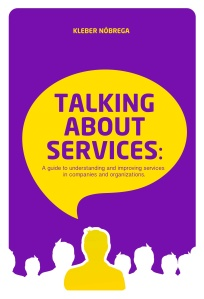 Talking about services: a guide to understanding and improving services in companies and organizations
