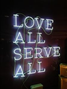Lovel all, Serve all!